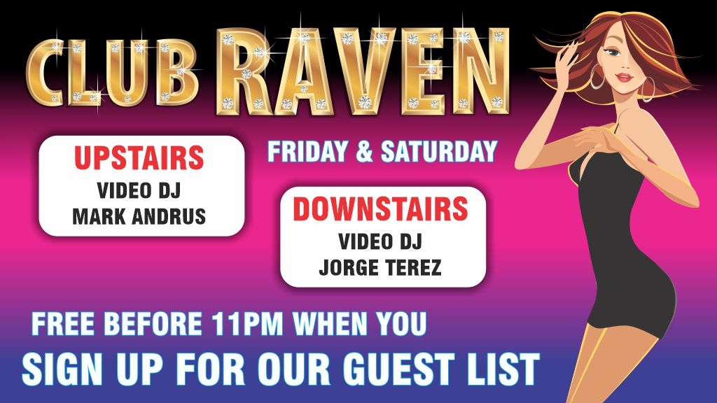 Party at Raven This Weekend